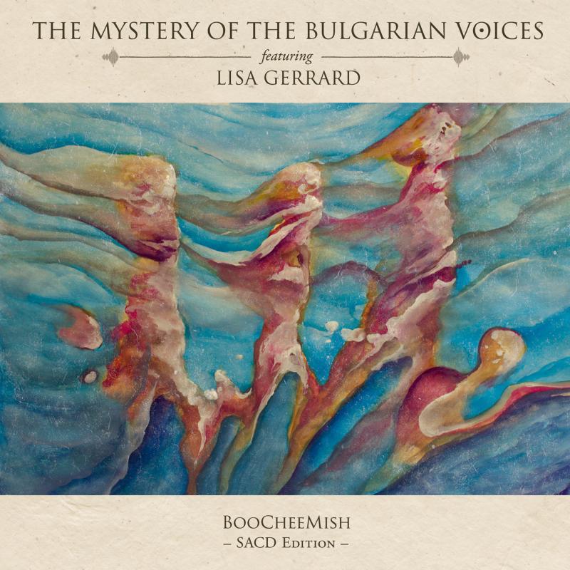 The Mystery Of The Bulgarian Voices feat. Lisa Gerrard - BooCheeMish SACD